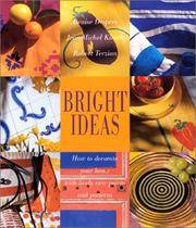 BRIGHT IDEAS - HOW TO DECORATE YOUR HOME WITH LIVELY NEW PAINTS AND PATTERNS by  Robert  Jean-Michel; and Terzian - 1998 - from Ray Boas, Bookseller and Biblio.com