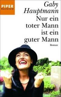 NUR Ein Toter Mann Ist Ein Guter Mann (German Edition)