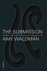 The Submission  A Novel