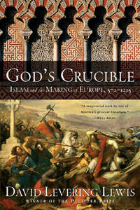 image of God's Crucible: Islam and the Making of Europe, 570-1215