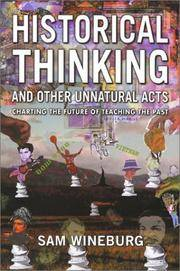 Historical Thinking and Other Unnatural Acts: Charting the Future of Teaching the Past (Critical...