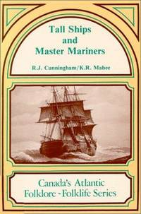 Tall ships and master mariners (Canada's Atlantic folklore-folklife series)