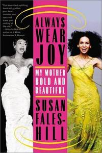 Always Wear Joy:  My Mother Bold and Beautiful (SIGNED)
