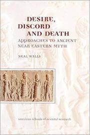 Desire, Discourd And Death: approaches to Ancietn Near Eastern Myth