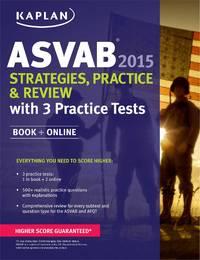 Kaplan ASVAB 2015 Strategies, Practice, and Review with 4 Practice Tests: Book + Online (Kaplan...