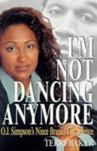 I'm Not Dancing Anymore: O.J. Simpson's Niece Breaks the Silence