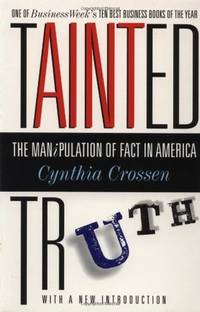 Tainted Truth: The Manipulation of Fact In America [Paperback] Crossen, Cynthia