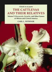 image of The Cattleyas and Their Relatives: A Book in Six Parts, Brassavola, Encyclia, and Other Genera of Mexico and Central America (Vol 5)