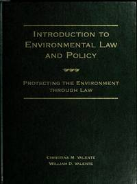 Introduction to Environmental Law and Policy : Protecting the Environment Through Law