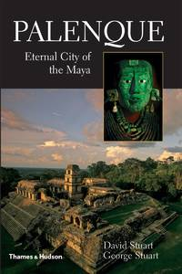 Palenque: Eternal City of the Maya. [1st U.S. hardcover]