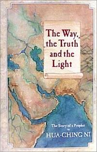 Way, the Truth and the Light : The Story of a Prophet