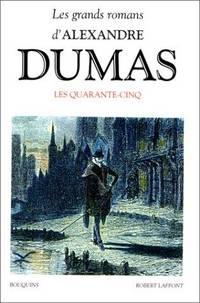 image of Les Quarante-cinq ;: Suivi de The?a?tre, La reine Margot ; La dame de Monsoreau (Les grands romans d'Alexandre Dumas) (French Edition)