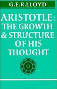 Aristotle:: The Growth and Structure of his Thought