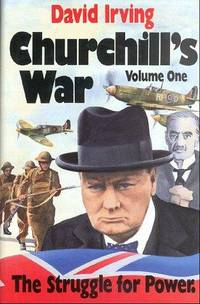 Churchill's War Volume One The Struggle for Power