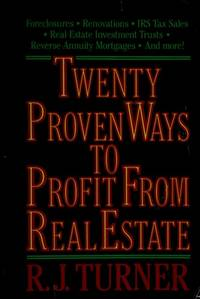 Twenty Proven Ways to Profit from Real Estate