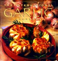 The International Garlic Cookbook by Collins Publishers Sanfrancisco - Hardcover - September 1995 - from Firefly Bookstore and Biblio.com