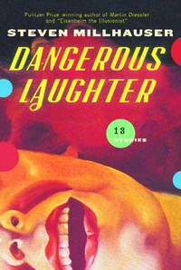 DANGEROUS LAUGHTER. 13 STORIES [SIGNED]