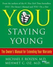 image of You: Staying Young: The Owner's Manual for Extending Your Warranty