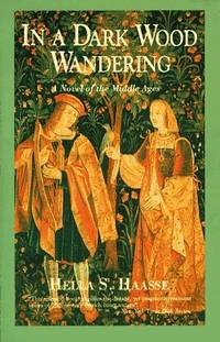 in a dark wood wandering - a novel of the middle ages