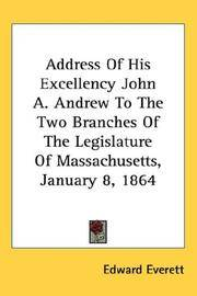 Address Of His Excellency John a Andrew To the Two Branches Of the Legislature Of Massachusetts, January 8, 1864