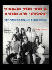 Take Me to a Circus Tent: The Jefferson Airplane Flight Manual