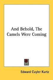 And Behold, the Camels Were Coming