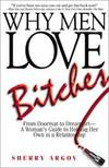 image of Why Men Love Bitches: From Doormat to Dreamgirl - A Woman's Guide to Holding Her Own in a Relationship