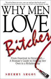 image of Why Men Love Bitches: From Doormat to Dreamgirl?A Woman's Guide to Holding Her Own in a Relationship