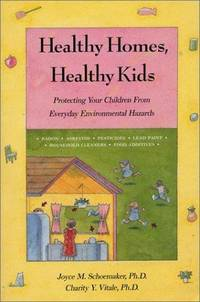Healthy Homes, Healthy Kids  Protecting Our Children from Everyday Enviromental Hazards