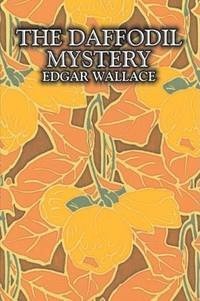 The Daffodil Mystery by Edgar Wallace - Paperback - 2008-06-30 - from Ergodebooks and Biblio.com