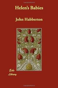 Helen's Babies by John Habberton - Paperback - 2007-01-24 - from Books Express and Biblio.com