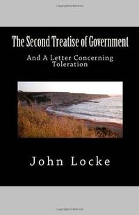 image of The Second Treatise of Government and A Letter Concerning Toleration