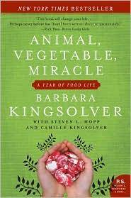 Animal, Vegetable, Miracle: A Year of Food Life by  Steven L  Camille; Hopp - Paperback - 2008-04-29 - from Stories & Sequels (SKU: 200122-26)
