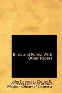 Birds and Poets: With Other Papers by John Burroughs  - Paperback  - 2009-04-10  - from Ergodebooks (SKU: SONG110390356X)