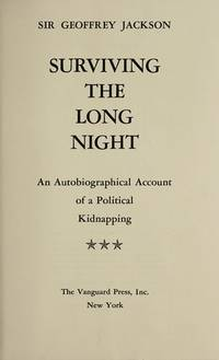 Surviving the Long Night,  An Autobiographical Account of a Political  Kidnapping
