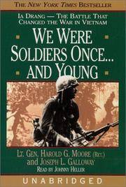 image of We Were Soldiers Once...and Young: Ia Drang--The Battle That Changed the War in Vietnam