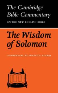 CBC: The Wisdom of Solomon (Cambridge Bible Commentaries on the Apocrypha)