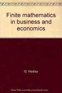 Finite Mathematics in Business and Economics