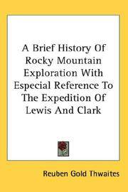 A Brief History Of Rocky Mountain Exploration, With Especial Reference To the Expedition Of Lewis and Clark