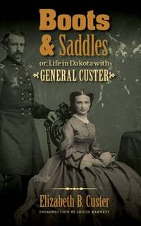 image of Boots and Saddles or, Life in Dakota with General Custer