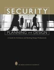 Security Planning and Design: A Guide for Architects and Building Design Professionals