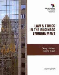 Law and Ethics in the Business Environment (Cengage Learning Legal Studies in Business)