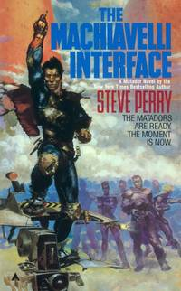 The Machiavelli Interface by  Steve Perry - Paperback - 2005 - from MVE Inc. (SKU: Alibris_0012204)