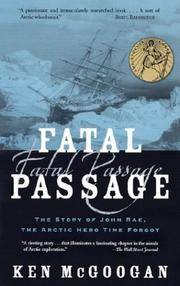 image of Fatal Passage: The Story of John Rae, the Arctic Hero Time Forgot