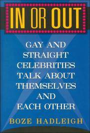 In or Out: Gay and Straight Celebrities Talk About Themselves and Each Other