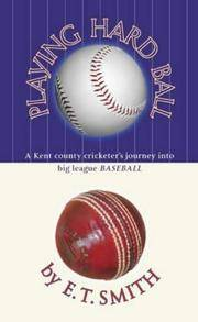Playing Hard Ball: A Kent County Cricketer's Journey into Big League Baseball