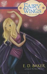 Fairy Wings by  E. D Baker - Paperback - 2012-01-01 - from BookOutlet and Biblio.com