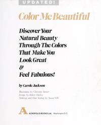image of Color Me Beautiful: Discover Your Natural Beauty Through the Colors That Make You Look Great and Feel Fabulous!