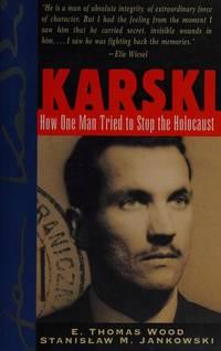 Karski: How One Man Tried to Stop the Holocaust