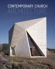 Contemporary Church Architecture by Heathcote, Edwin &  Laura Moffatt - 2007